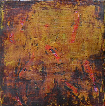 Encoustic on wood burn sienna with orange chunks and dark brown burnish